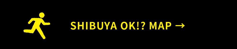 SHIBUYA OK!? MAP